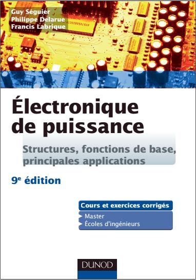 Livre : Electronique de puissance - Structures, fonctions de base, principales applications PDF