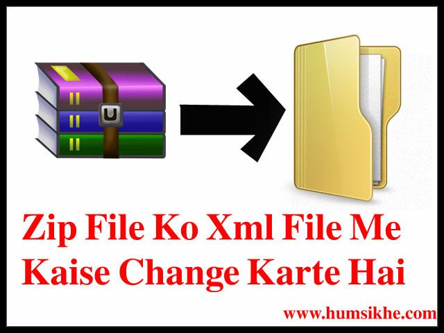 Zip File Ko Xml File Me Kaise Change Karte Hai Puri Jankari Hindi Me