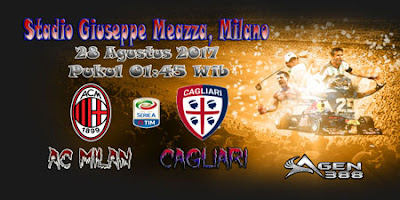 AGEN BOLA ONLINE TERBESAR - PREDIKSI SKOR LIGA ITALIA SERIE A AC MILAN VS CAGLIARI 28 AGUSTUS 2017