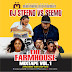 THE FARMHOUSE MIXTAPE VOL1: DJ Steeno Vs Seemo - Munataray Ent Naija Non-Stop Mix
