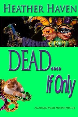 dead-if-only, heather-haven, alvarez-family-murder-mystery, book