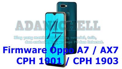 Firmware Oppo A7 / AX7 CPH 1901 / CPH 1903