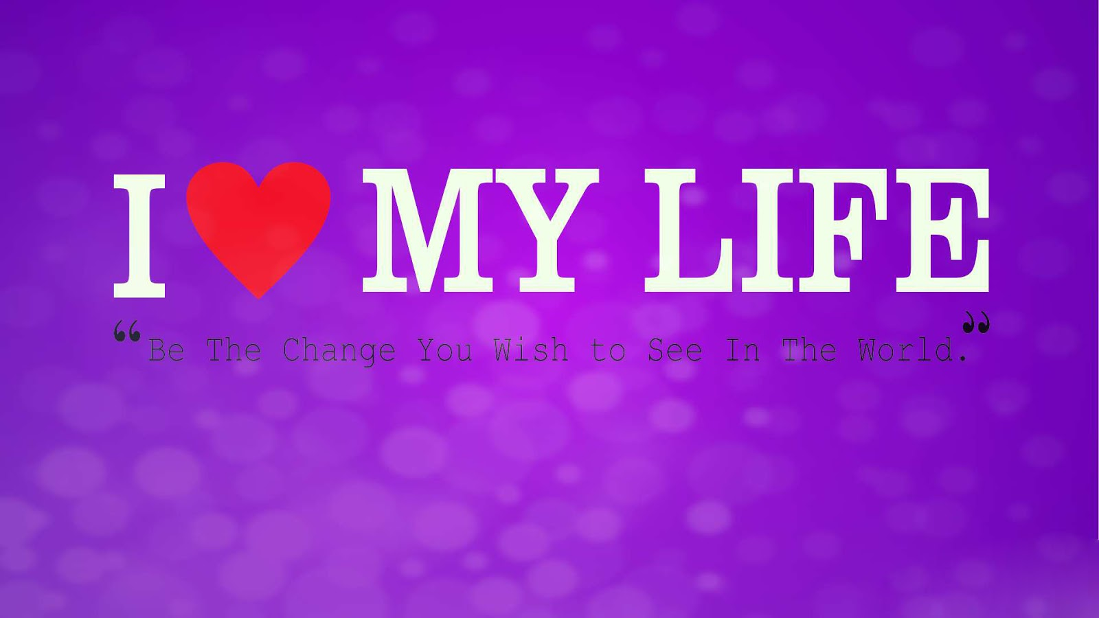 I-Love-My-Life-Quotes-Free-HD-Wallpaper.jpg