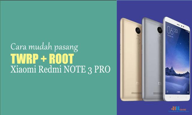 Cara mudah Pasang twrp + Root xiaomi redmi note 3 pro
