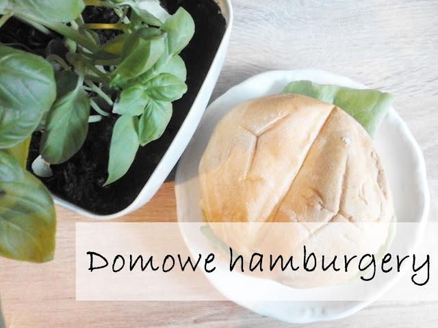 Domowe hamburgery, czyli świetna alternatywa dla fast-foodów