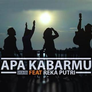 SKA 86 - Apa Kabarmu Feat. Reka Putri Mp3
