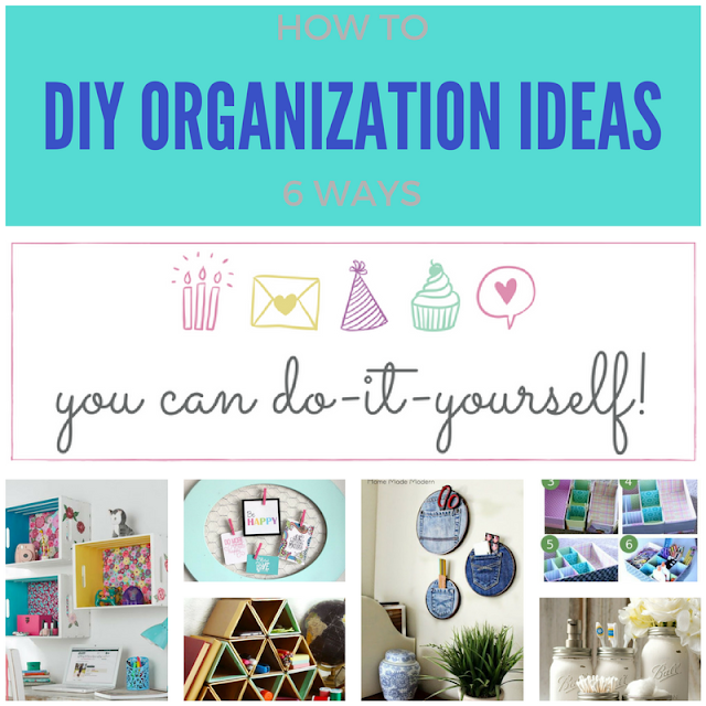 6 cool DIY organization ideas, you can do it yourself series