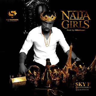 Sky P - Naija Girls mp3 download