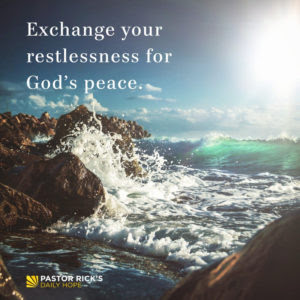 Exchange Your Restlessness for God's Peace by Rick Warren