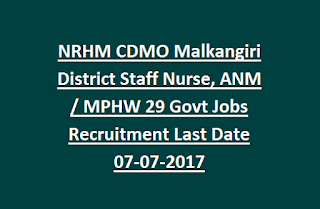 NRHM CDMO Malkangiri District Staff Nurse, ANM, MPHW 29 Govt Jobs Recruitment Last Date 07-07-2017