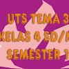 Soal Latihan UTS Tema 3 Kelas 4  Subtema 2 Semester Ganjil K13