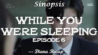Sinopsis While You Were Sleeping Episode 6
