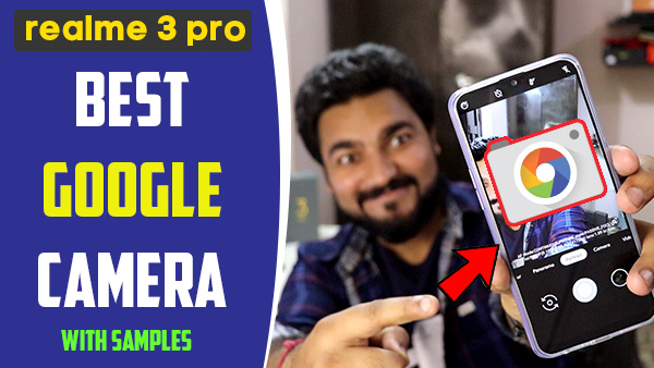 best google camera for realme 3 pro