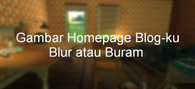 Mengatasi Gambar ( Thumbnail ) Blur atau Buram di Blog
