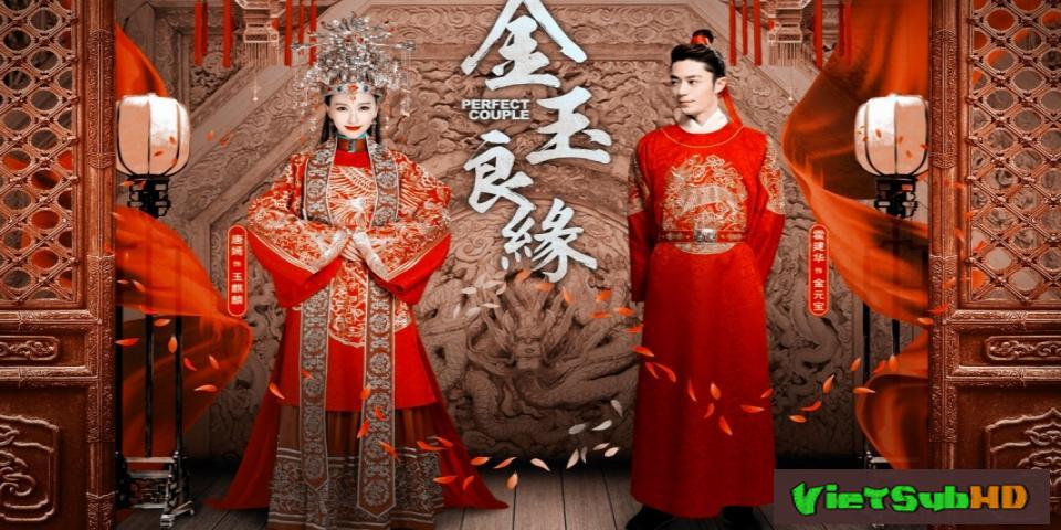 Phim Kim Ngọc Lương Duyên Hoàn tất (45/45) Thuyết minh HD | Perfect Couple 2014