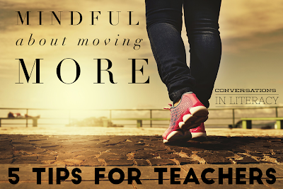 Tips for Teacher Self Care being mindful of moving more