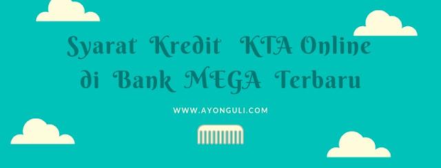 Syarat Kredit KTA Online di bank MEGA Terbaru