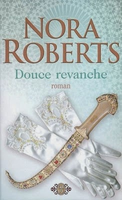 http://lachroniquedespassions.blogspot.fr/2014/07/douce-revanche-nora-roberts.html