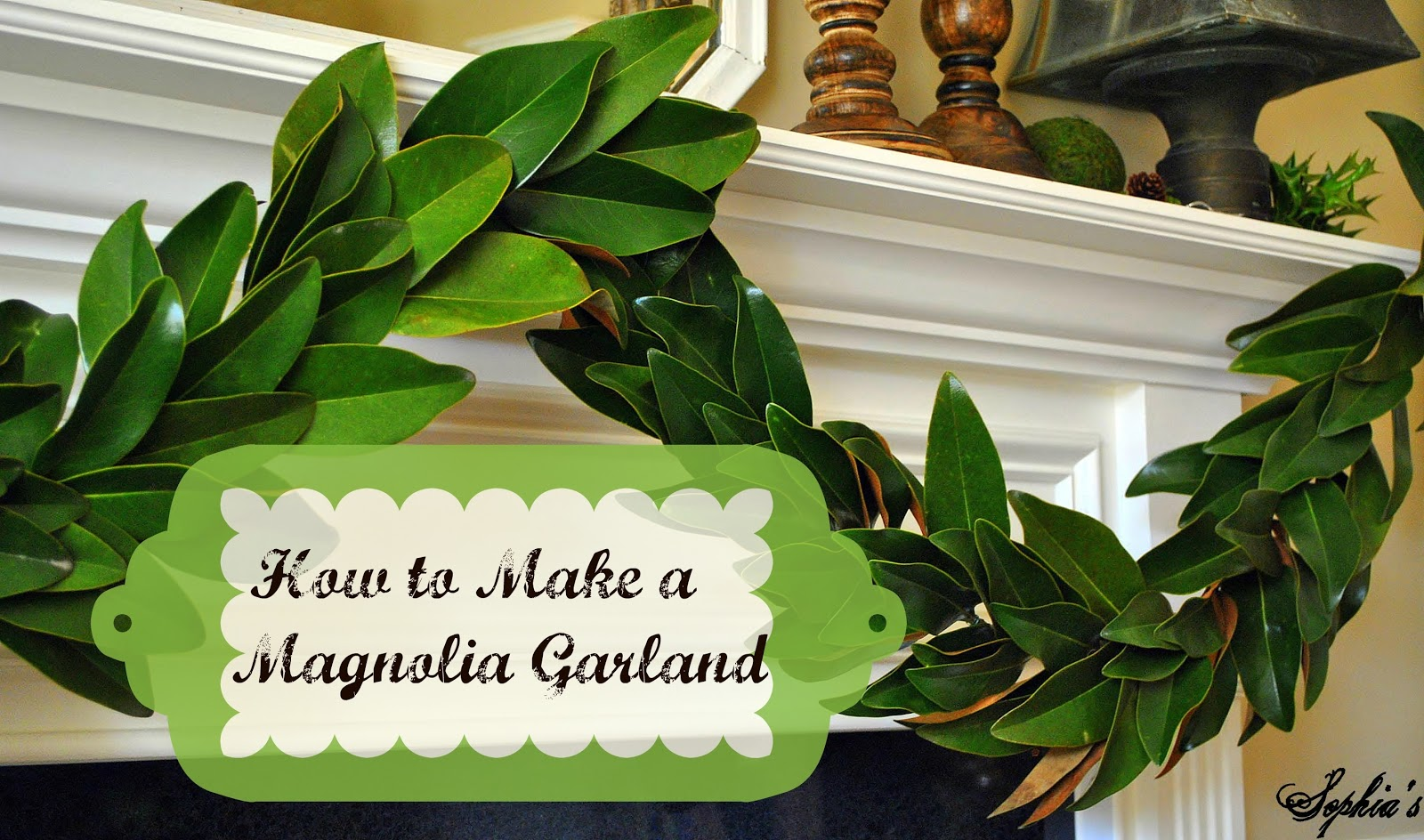 Sophia s  How to Make a Garland with Magnolia Leaves How to Make a Garland with Magnolia Leaves