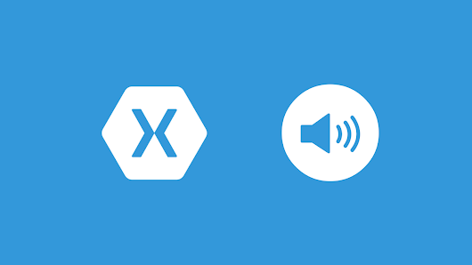 How To Play Audio Files in Xamarin.Forms