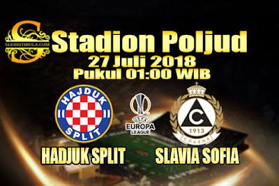 JUDI BOLA DAN CASINO ONLINE - PREDIKSI PERTANDINGAN LIGA EROPA HADJUK SPLIT VS SLAVIA SOFIA 27 JULI 2018