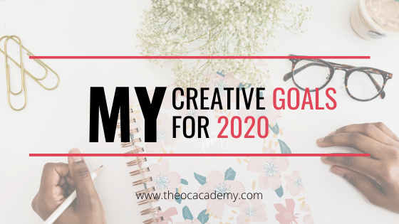 My Creative Goals For 2020