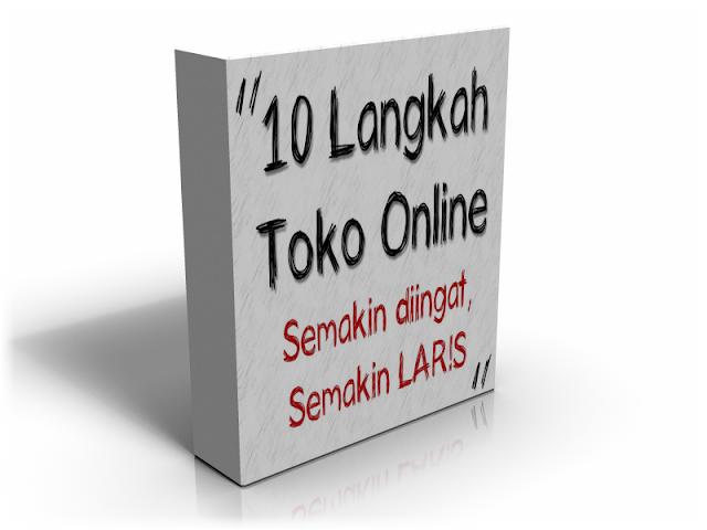 Download eBook GRATIS | 10 Langkah Toko Online Semakin Diingat, Semakin Laris