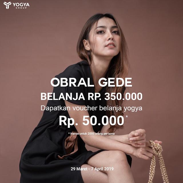 #Yogya - #Promo Obral Gede Free Voucher 50K Setiap Belanja 350K (s.d 07 April 2019)