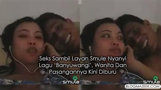 Ganjaran 1 Juta Untuk Cari Wanita Melakukan Seks Sambil Smule Menyanyi Lagu 'Banyuwangi'