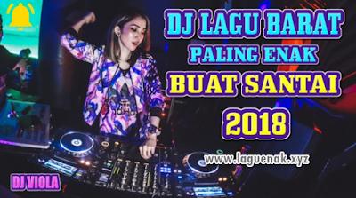 100 Kumpulan Lagu DJ Barat Terbaru 2018 Paling Enak Didengar Nonstop