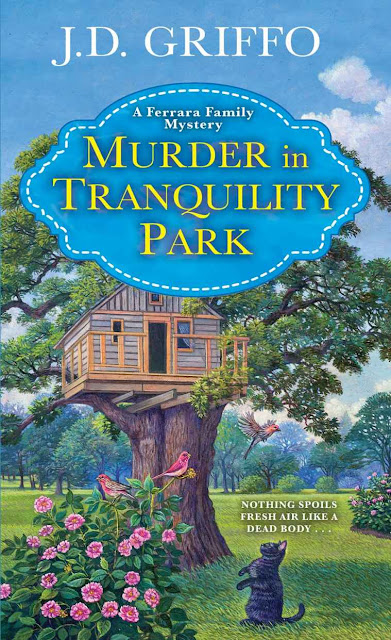 Murder in Tranquility Park (A Ferrara Family Mystery Book 2) by J. D. Griffo