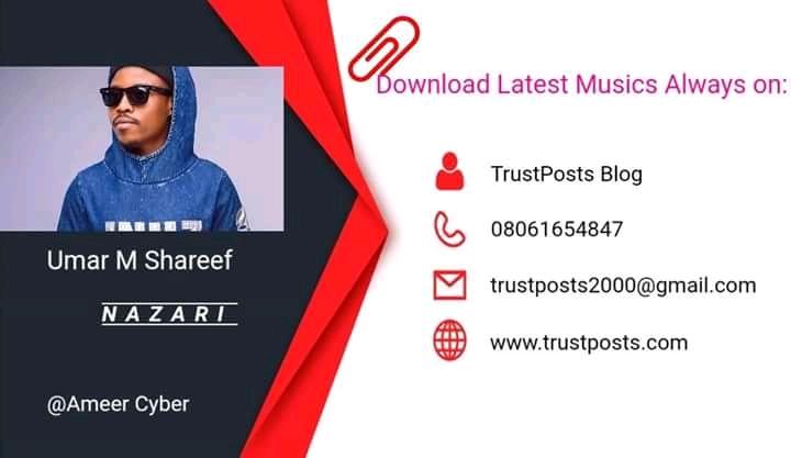 Download] Sabuwar Wakar Umar M  Sharif 'Nazari' - ArewaSwag
