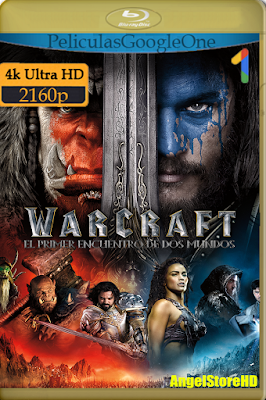 Warcraft (2016) [4K UHD [HDR] [Latino-Inglés] [GoogleDrive] – By AngelStoreHD