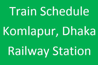 komlapur, Dhaka Station Train schedule