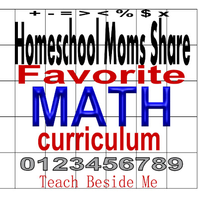 Homeschool Moms Share- Favorite Math Curriculum
