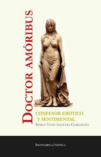Fragmento de Doctor amóribus: confesor erótico y sentimental, novela inédita de Marco Tulio Aguilera