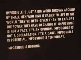 Loving Quotes that Will Restore: Impossible is not a fact. It's an opinion. Impossible is not a declaration.