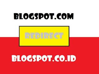 Cara Mencegah Redirect Otomatis dari blogspot.com ke blogspot.co.id