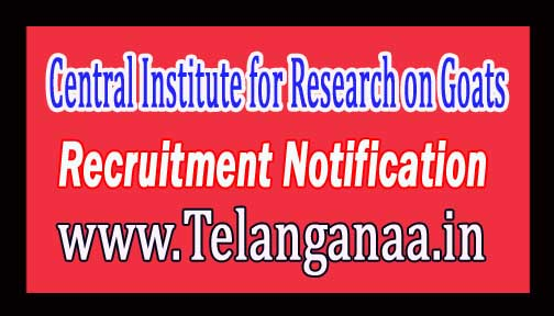 Central Institute for Research on Goats CIRG Recruitment Notification 2017