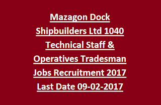 Mazagon Dock Shipbuilders Ltd 1040 Technical Staff & Operatives Tradesman Govt Jobs Recruitment 2017 Last Date 09-02-2017