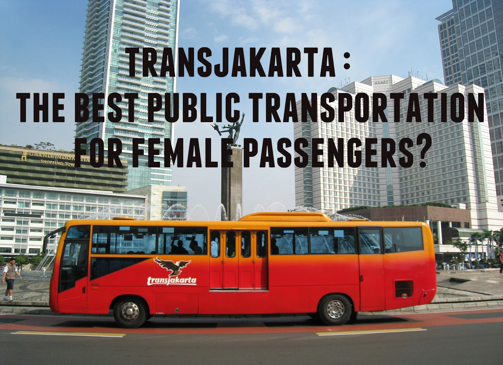 writing argumentative essay sample essays   transjakarta as a mass transportation in jakarta is now unsafe and uncomfortable says sukarto the moderator of paguyuban pengemudi angkutan darat the