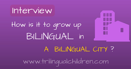 How is it to grow up bilingual in a bilingual city? Interview.