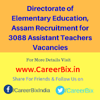 Directorate of Elementary Education, Assam Recruitment for 3088 Assistant Teachers Vacancies