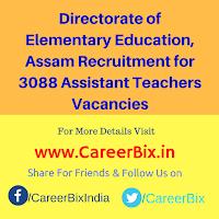 Directorate of Elementary Education, Assam Recruitment for 3088 Assistant Teachers Vacancies