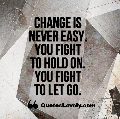 Change is never easy