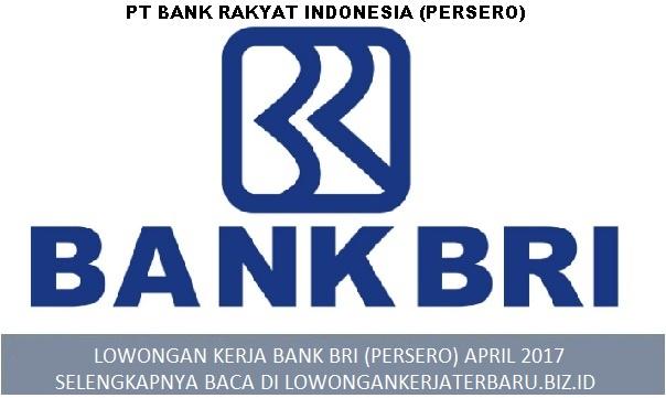 LOWONGAN KERJA BANK BRI (PERSERO) APRIL 2017