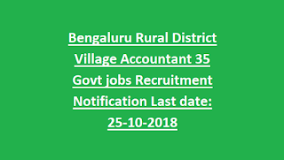 Bengaluru Rural District Village Accountant 35 Govt jobs Recruitment Notification Last date 25-10-2018
