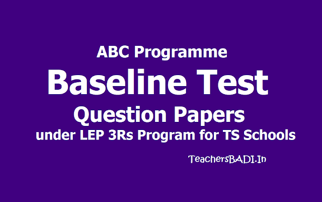ABC Programme Baseline Test /Pre Test Question Papers under LEP 3Rs Program for TS Schools 2019