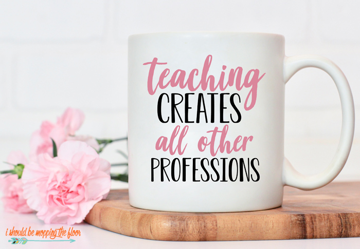 Teaching Creates All Other Professions Cut File