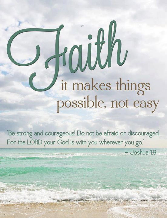 Faith it makes things possible